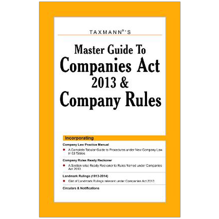 master guide to companies act 2013 and company rules by taxmann rh buytestseries com taxmann's master guide to companies act Company Law Act