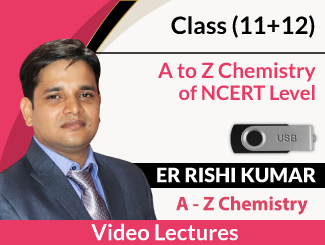 Class (11+12) A to Z Chemistry of NCERT Level Video Lectures By Er Rishi Kumar (USB)
