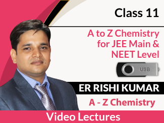 Class 11 A to Z Chemistry for JEE Main & NEET Level Video Lectures By Er Rishi Kumar (USB)