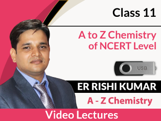 Class 11 A to Z Chemistry of NCERT Level Video Lectures By Er Rishi Kumar (USB)
