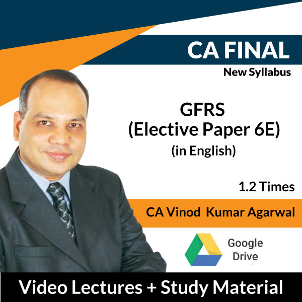 CA Final New Syllabus GFRS (Elective Paper 6E) Online Classes in English by CA Vinod Kumar Agarwal (Download, 1.2 Times)
