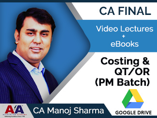 CA Final Costing & QT/OR (PM Batch) Video Lectures by CA Manoj Sharma (Download)