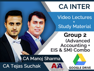 CA Inter Group 2 (Advanced Accounting + EIS & SM) Combo Video Lectures by CA Tejas Suchak, CA Manoj Sharma (Download)