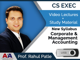 CS Executive New Syllabus Corporate & Management Accounting Video Lectures by Prof. Rahul Patle (USB)