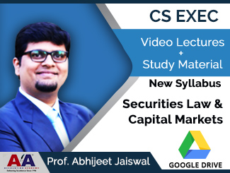 CS Executive New Syllabus Securities Law & Capital Markets Video Lectures by Prof. Abhijeet Jaiswal (Download)