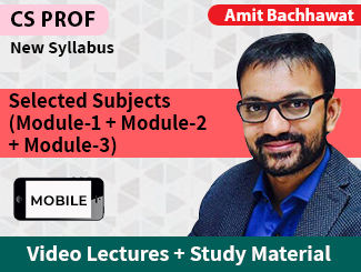 CS Professional New Syllabus Selected Subjects (Module-1 + Module-2 + Module-3) Combo by Amit Bachhawat (Mobile)