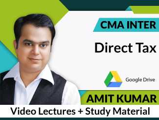 CMA Inter Direct Tax Video Lectures by Amit Kumar (Download)