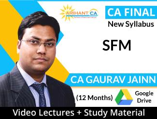 CA Final New Syllabus SFM Video Lectures by CA Gaurav Jainn (Download, 12 Months)
