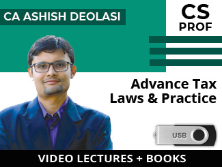 CS Professional Advanced Tax Laws & Practice Video Lectures by CA Ashish Deolasi (USB + Books)