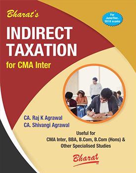 Indirect Taxation Book for CMA Inter By CA Raj K Agrawal, CA Shivangi Agrawal