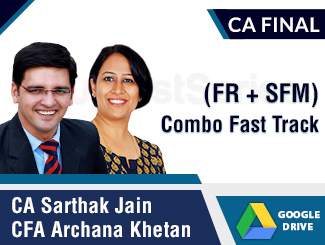 CA Final (FR + SFM) Combo Fast Track Video Lectures by CA Sarthak Jain & CFA Archana Khetan (Download)
