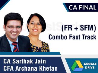CA Final (FR + SFM) Combo Fast Track Video Lectures by CA Sarthak Jain & CFA Archana Khetan (Download)