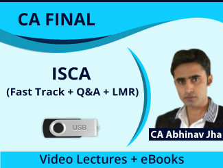 CA Final ISCA (Fast Track + Q&A + LMR) Video Lectures by CA Abhinav Jha (USB)