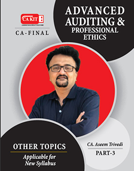 Advanced Auditing & Professional Ethics (Part 3) Book for CA Final (New Syllabus) by CA Aseem Trivedi
