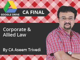 CA Final Corporate & Allied Law Video Lectures by CA Aseem Trivedi (Download)