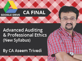 CA Final New Syllabus Advanced Auditing & Professional Ethics Video Lectures by CA Aseem Trivedi (Download)