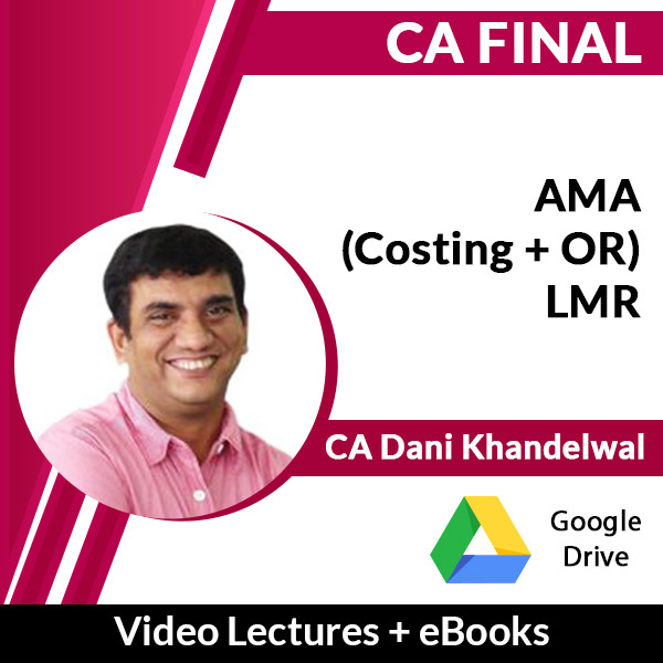 CA Final AMA (Costing + OR) LMR Video Lectures by CA Dani Khandelwal (Download + eBooks)