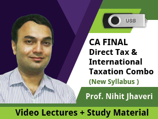 CA Final New Syllabus Direct Tax & International Taxation Combo Video Lectures by Prof. Nihit Jhaveri (USB)