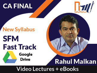 CA Final New Syllabus SFM Fast Track Video Lectures with E-Books by Prof Rahul Malkan (Download)