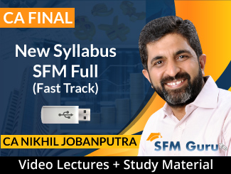 CA Final New Syllabus SFM Full Fast Track Video Lectures by CA Nikhil Jobanputra (USB)