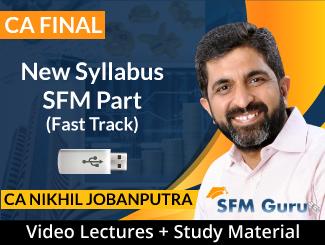 CA Final New Syllabus SFM Part Fast Track Video Lectures by CA Nikhil Jobanputra (USB)