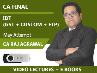 CA Final IDT (GST + Custom + FTP) Video Lectures By CA Raj K Agrawal May Attempt (USB + E-Books)