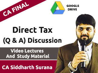 CA Final Direct Tax (Q & A) Discussion Video Lectures by CA Siddharth Surana (Download)