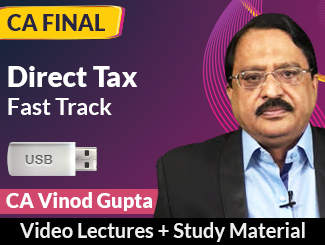 CA Final Direct Tax Fast Track Video Lectures by CA Vinod Gupta (USB)