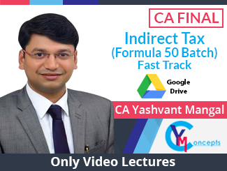 CA Final IDT (Formula 50 Batch) Fast Track Only Video Lectures by CA Yashvant Mangal (Download)