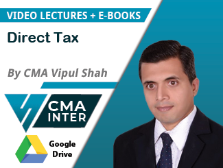 CMA Inter Direct Tax Video Lectures by CMA Vipul Shah (Download)