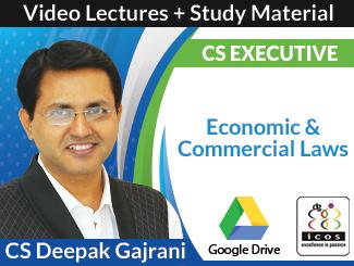 CS Executive Economic & Commercial Laws Video Lectures by CS Deepak Gajrani (Download)