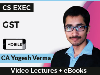 CS Executive GST Video Lectures by CA Yogesh Verma (Mobile)