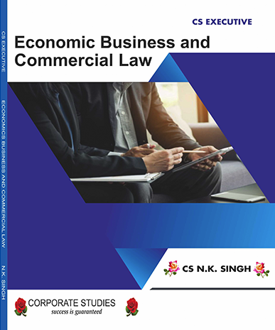 CS Executive New Syllabus Economic, Business and Commercial Laws Book by CS NK Singh