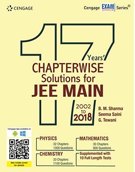 17 Years Chapterwise Solutions for JEE Main 2002 to 2018 Book by B. M. Sharma, Seema Saini, G. Tewani