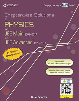 Chapterwise Solutions of Physics for JEE Main 2002-2017 and JEE Advanced 1979-2017 Book by BM Sharma