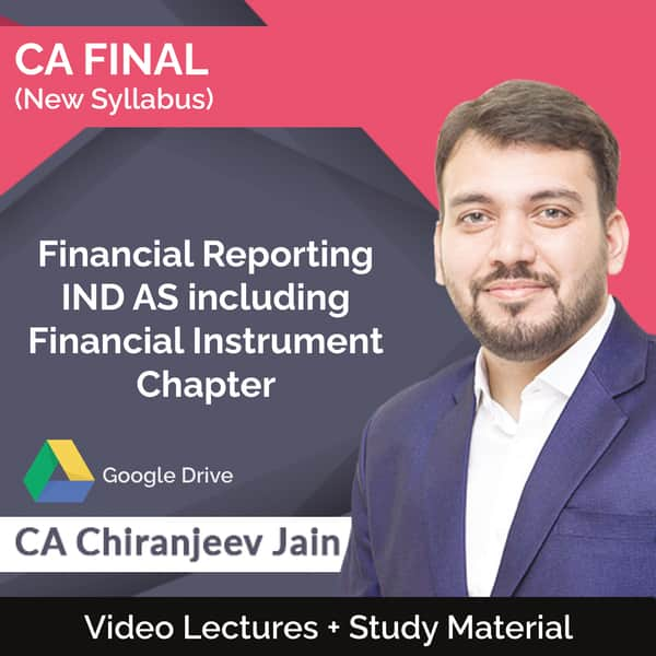 CA Final New Syllabus Financial Reporting IND AS including Financial Instrument Chapter Video Lectures by CA Chiranjeev Jain (Download)