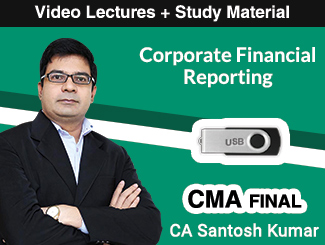 CMA Final Corporate Financial Reporting Video Lectures by CA Santosh Kumar (USB)