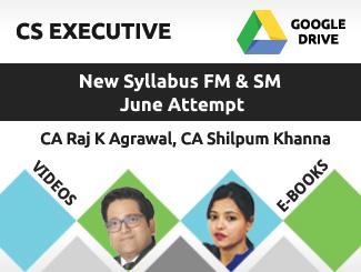 CS Executive New Syllabus FM & SM Video Lectures By CA Raj K Agrawal & Shilpum Khanna June Attempt (Download + E-Books)