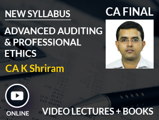 CA Final New Syllabus Advanced Auditing & Professional Ethics Video Lectures by CA K Shriram (Online)