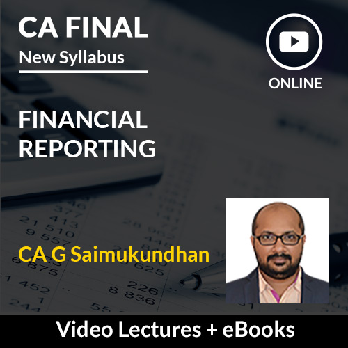 CA Final New Syllabus Financial Reporting Video Lectures by CA G Sai Mukundhan (Online)
