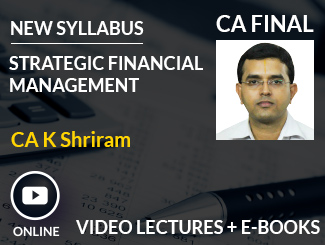 CA Final New Syllabus SFM Video Lectures by CA K Shriram (Online)