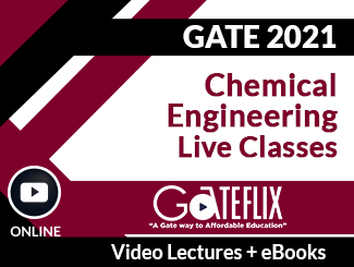 GATE 2021 Chemical Engineering Live Classes Video Lectures (Online)