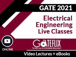 GATE 2021 Electrical Engineering Live Classes Video Lectures (Online)