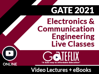 GATE 2021 Electronics and Communication Engineering Live Classes Video Lectures (Online)