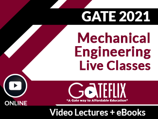 GATE 2021 Mechanical Engineering Live Classes Video Lectures (Online)