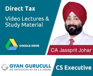 CS Executive Direct Tax Video Lectures by CA Jassprit Johar (Download)
