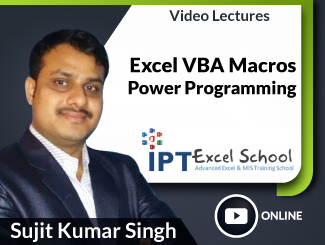 Excel VBA Macros Power Programming Video Lectures by Sujit Kumar Singh (Online)