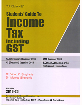 Income Tax including GST with Problems and Solutions (Combo) For CA Inter & CS Executive by Monica Singhania, Dr Vinod K Singhania