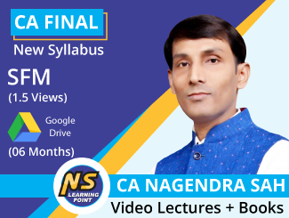 CA Final New Syllabus SFM Video Lectures by CA Nagendra Sah (Download, 6 Months) (More Hours)