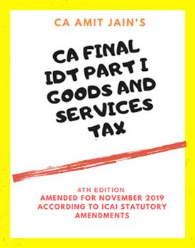 CA Final IDT Part 1 (GST) Book by CA Amit Jain